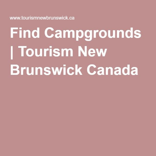 Find Campgrounds   Tourism New Brunswick Canada
