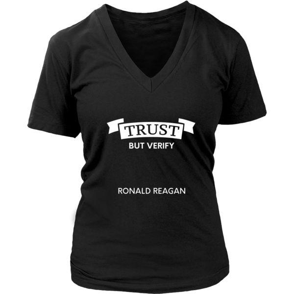 "Happy President's Day - "" Trust, but Verify - Ronald Reagan "" - original custom made t-shirts."