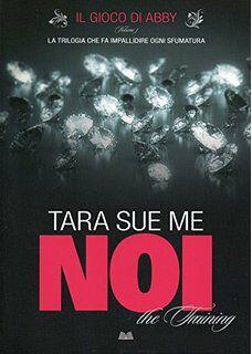 Il gioco di Abby - Noi - Tara Sue Me