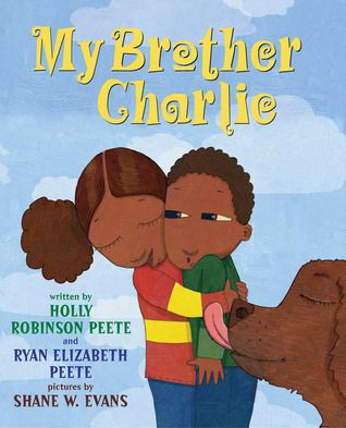 My Brother Charlie. Written by Holly Robinson Peete and Ryan Elizabeth Peete. Illustrated by: Shane Evans