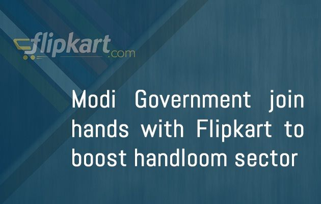 Modi-govt-joins-hands-with-Flipkart-to-boost-handloom-sector