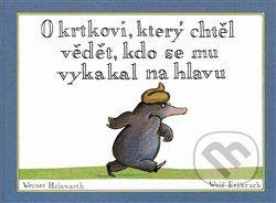 O krtkovi, který chtěl vědět, kdo se mu vykakal na hlavu (Werner Holzwarth) > Knihy > Martinus.cz