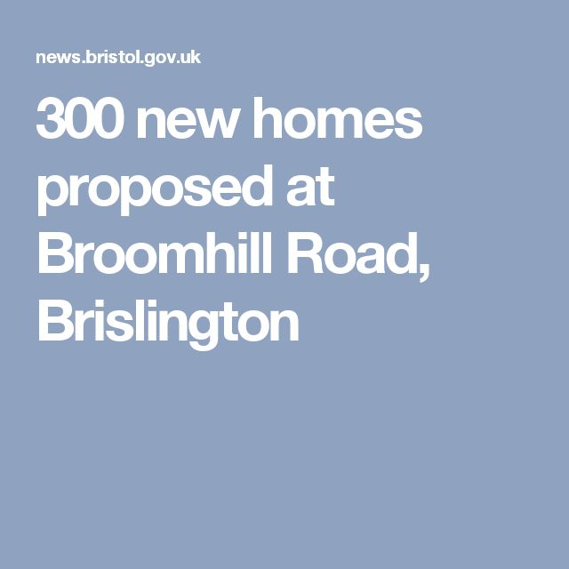 300 new homes proposed at Broomhill Road, Brislington