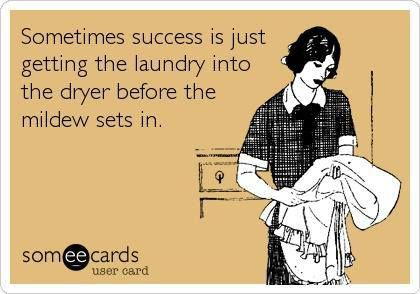 Oh wait, my husband does the laundry! I guess I let the mildew creep in one too many times. (Bwah-ha-ha, my evil plan worked perfectly!)