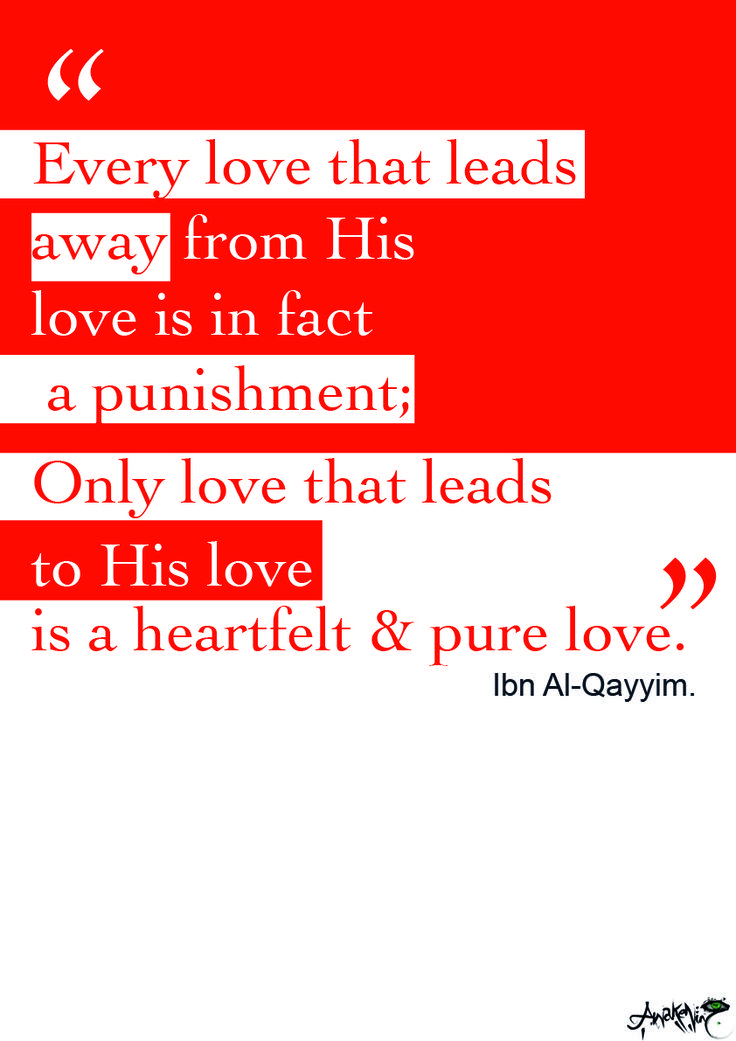 Islamic Quotes Love By Ibn Al Qayyim Every That Leads Away From His