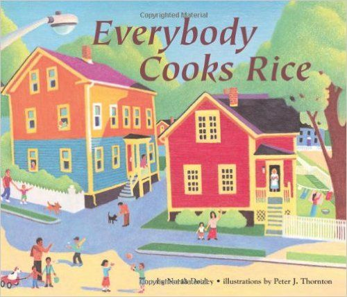 Everybody Cooks Rice Carolrhoda Picture Books Norah Dooley Peter J