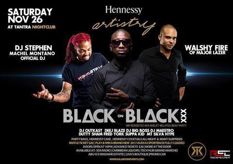 Soirée Édition Skelet Birthday HENNESSY ARTISTRY & TANTRA NIGHTCLUB BILLETS DISPONIBLES SUR: SOS RADIO | CARIBBEAN LIQUORS | TECH HUB (GRAND MARCHE) | ABU-G's (MADAME ESTATE) | Liva's boutique | PROMO CAR - Early black bird $15 - Raffle ticket for the Audi $20 - Black On Black + Audi $30 - www.kalaboomevents.com (BILLETS EN LIGNE)