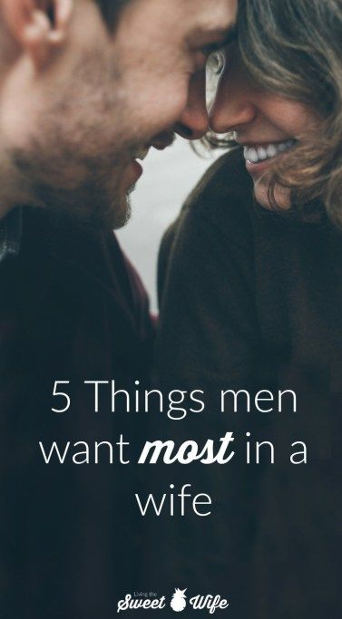 "So I know the title of this post says, ""What men want most in a wife,"" but to be more realistic, this is about what men need most in a wife. Like men, there are a lot of things that we (women) would really like in a husband. Like, it'd be a huge plus if he looked like Chris Hemsworth. But that'€™s not really what we need in order to have a positive relationship with our spouse. If we married him, we probably think he's pretty cute, anyway. Take a look at these 5 things a man really needs…"