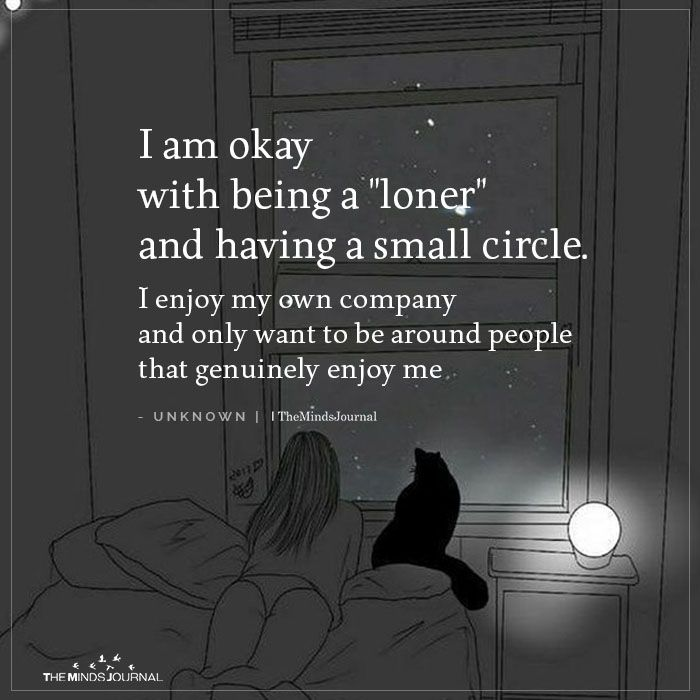 I Am Okay With Being A Loner And Having A Small Circle Circle Quotes Small Circle Quotes Loner Quotes