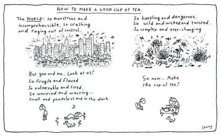 'How to make a good cup of tea' via Michael Leunig Appreciation Page (Facebook)