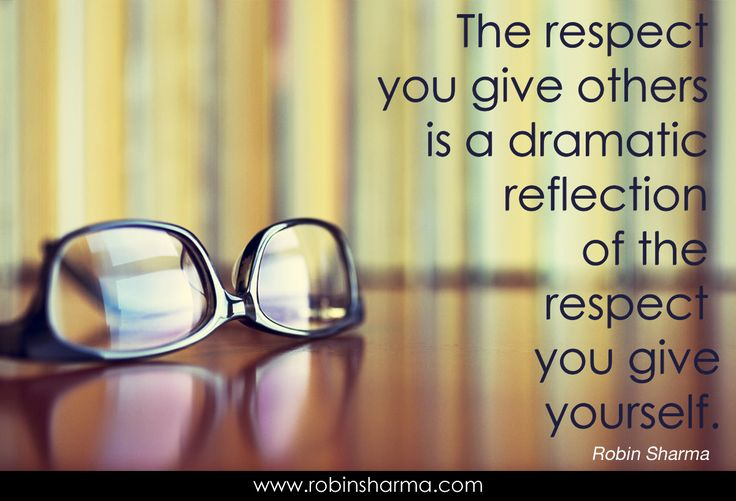 """The Respect You Give Others Is Dramatic Reflection Of The"