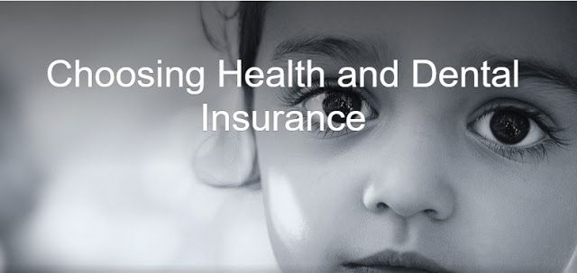 Choosing Health and Dental Insurance