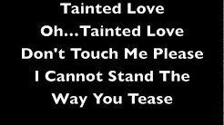 Tainted Love Soft Cell Lyrics - YouTube