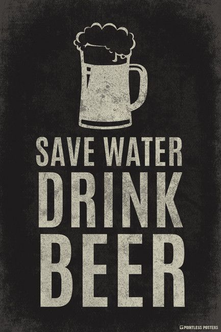 Save Water Drink Beer Poster Come and see our new website at bakedcomfortfood.com!