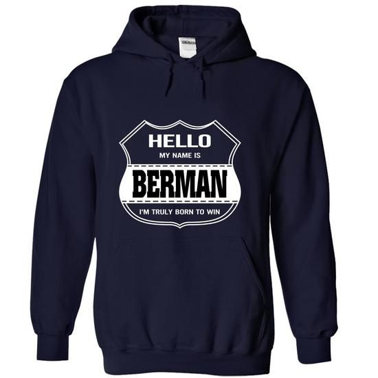 Hello my name is BERMAN - #shower gift #couple gift. TRY => https://www.sunfrog.com/LifeStyle/Hello-my-name-is-BERMAN-lcrmssnyph-NavyBlue-19852504-Hoodie.html?68278