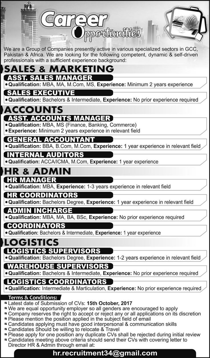 Jobs in GCC group of companies Pakistan and Africa Apply via Email http://ift.tt/2faK6B8   A Group of Companies presently active in various specialized sectors in GCC Pakistan & Africa. We are looking for the following competent dynamic & self-driven professionals with a sufficient experience background  Last Date:  15 Oct 2017  Location:  All Pakistan  Posted on:  10 Sept 2017  Category:  Private  Organization:  GCC Group of Companies  Website/Email:  hr.recruitment34@gmail.com  No. of Vacancies  Various  Education required:  Masters   Graduation Intermediate  How to Apply:  Through Email  Vacant Positions:  Assistant Sales Manager  Sales Executives  Assistant Accounts Manager  General Accountant  Internal Auditors  Hr Manager  Hr Coordinator  Admin In charge  Coordinators  Warehouse Supervisors  Logistics Coordinators  Logistic Supervisors  How to Apply: Interested Candidates can send updated resume / C.V athr.recruitment34@gmail.com  Instructions:  Latest date of Submission of CVs: 15th October 2017  We are equal opportunity employer so all genders are encouraged to apply  5 Company reserves the right to accept or reject any or all applications on its discretion  Please mention the position applied in the subject field of email  5 Candidates applying must have good interpersonal & communication skills  5 Candidates Should be willing to relocate & Travel  5 Please apply for one position any duplicate CVs shall be rejected during initial review  5 Candidates meeting above criteria should send their CVs with covering letter to  Director HR & Admin through email at:  hr.recruitment34@gmail.com  Newspaper Ad: