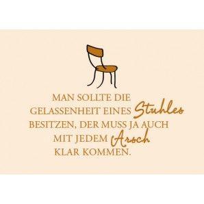 Lustige Postkarte: Man sollte die Gelassenheit eines Stuhles besitzen