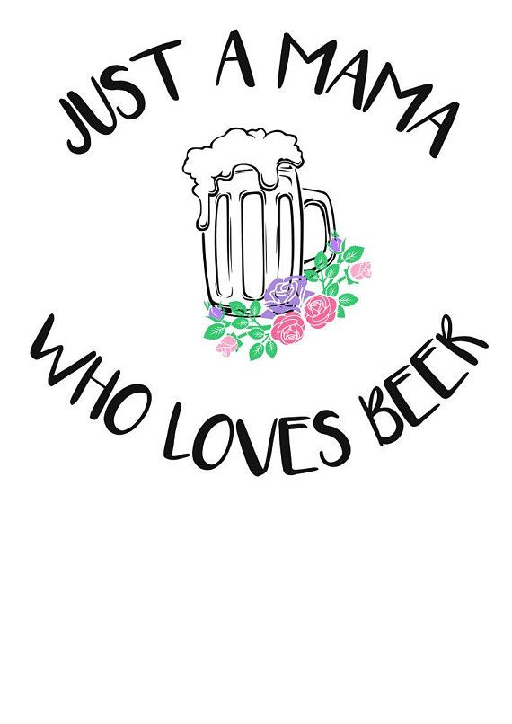Download Just a Mama who loves beer SVG File, Quote Cut File ...
