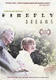 Firefly Dreams (2001) This Japanese film with English subtitles won several international film festival awards. It tells the story of Naomi (Maho), a troubled teenager sent to the country for the summer to work for her aunt and uncle. She's asked to care for an aging neighbor with Alzheimer's disease; Naomi is initially unhappy about the arrangement, but soon connects with the woman in a transformative way