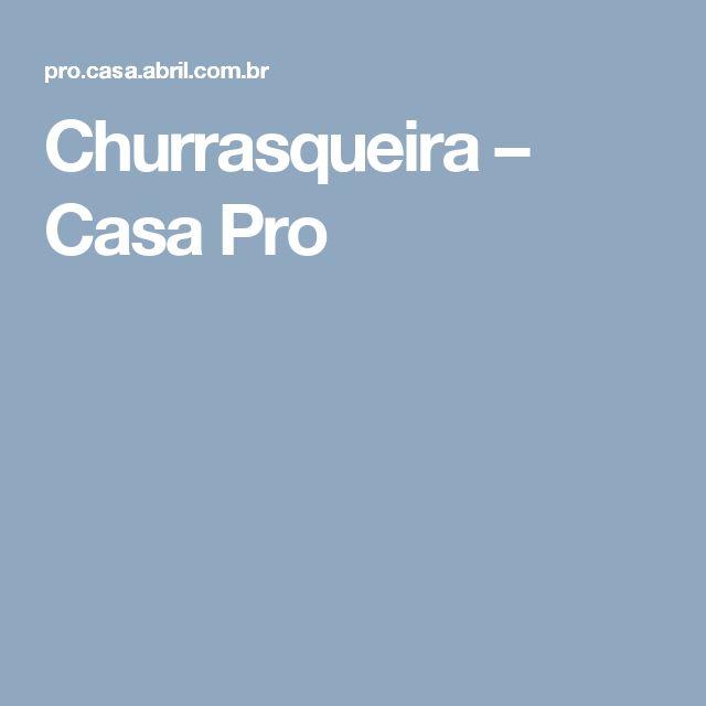 Churrasqueira – Casa Pro