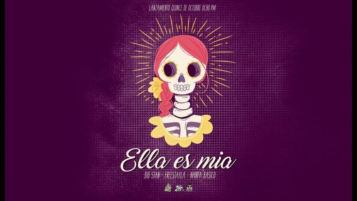 ELLA ES MIA - Big stan ft Nanpa Basico & Freestayla