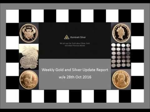 Gold and Silver Update w/e 28th Oct 2016 - illuminatisilver