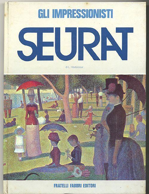 """""""Gli impressionisti. Seurat"""" L. Hautecoeur. 1972 Fratelli Fabbri. 94 pp con immagini a colori e in bianco e nero. 25x33,5 cm. Copertina rigida."""