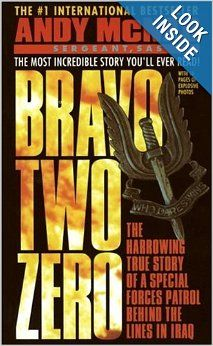 Bravo Two Zero: The Harrowing True Story of a Special Forces Patrol Behind the Lines in Iraq: Andy McNab: 9780440218807: Amazon.com: Books