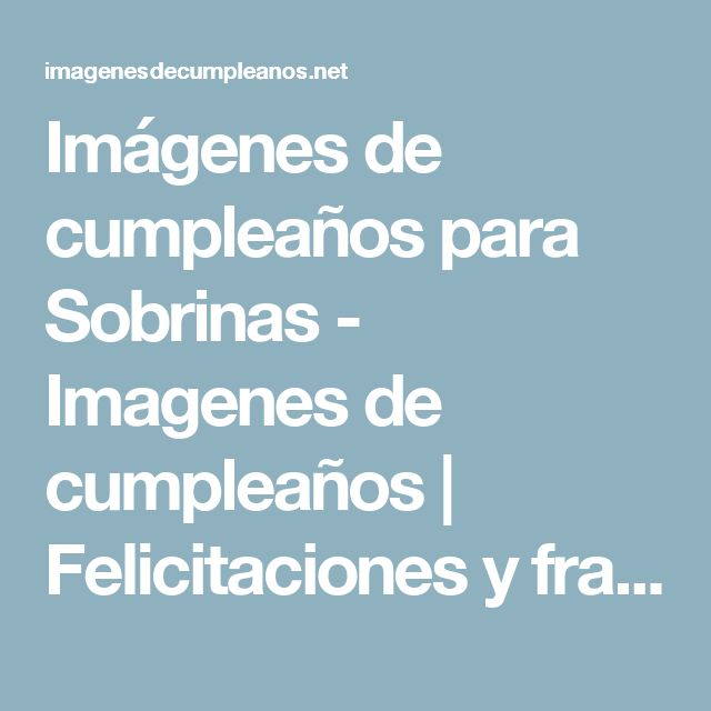 Imágenes de cumpleaños para Sobrinas - Imagenes de cumpleaños   Felicitaciones y frases de cumpleaños   Regalos originales para cumpleaños