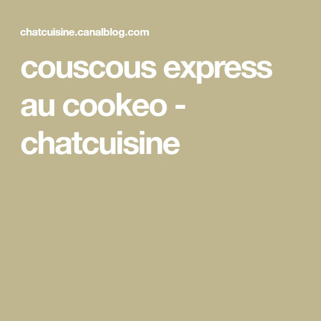 couscous express au cookeo - chatcuisine