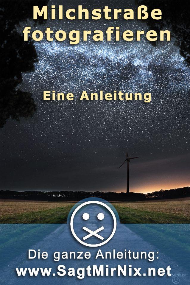 Sternenhimmel und Milchstraße fotografieren - eine Anleitung bzw. ein Tutorial für die Fotografie bei Nacht!