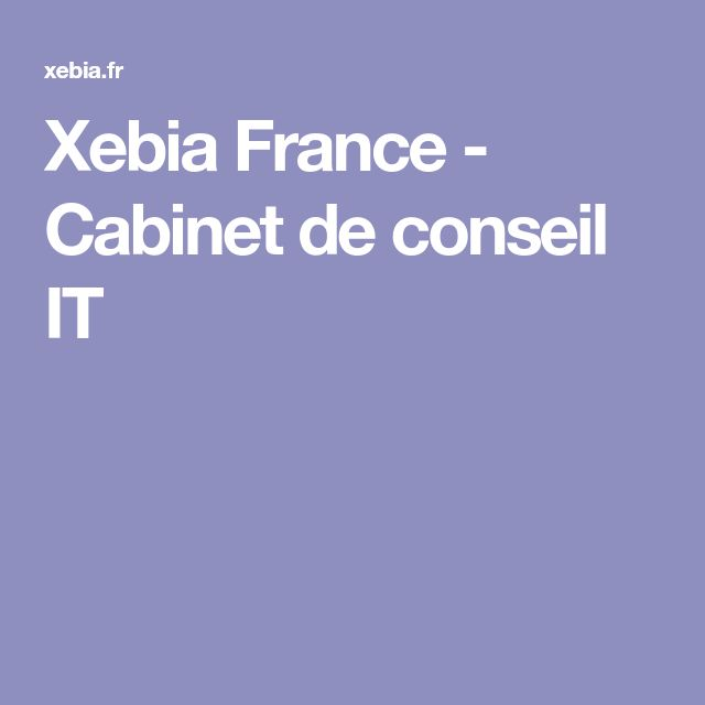 Xebia France - Cabinet de conseil IT