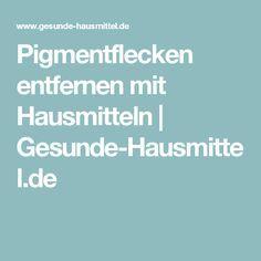 Pigmentflecken entfernen mit Hausmitteln | Gesunde-Hausmittel.de