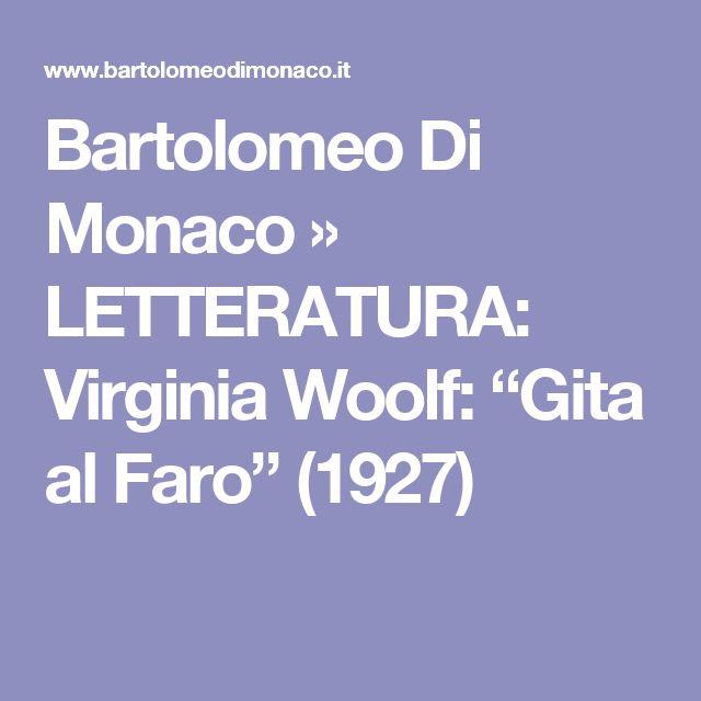 """Bartolomeo Di Monaco  » LETTERATURA: Virginia Woolf: """"Gita al Faro"""" (1927)"""
