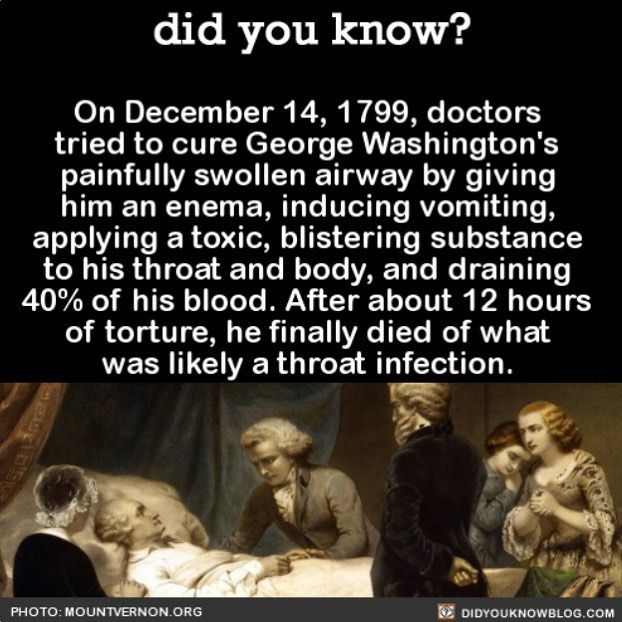 "This is one of the few ""facts"" that actually happens to be true. In his time doctors practiced humoral theory. It was believed that any disease was caused by an imbalance of the four humors: yellow bile, black bile, blood, and phlegm."