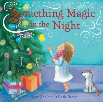 Children's Book - Something Magic in the Night by Dyan Sheldon & Rosie Reeve