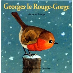 Droles De Petites Betes: Georges Le Rouge-Gorge (French Edition) (Hardcover) http://postteenageliving.com/amazon.php?p=207051532X