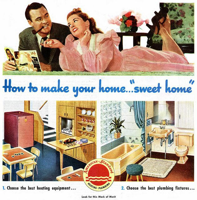 "To make your home ""sweet home"" opt for the best heating equipment and plumbing fixtures. No argument there! :) #vintage #1940s #home #decor #ad #couple #housewife"
