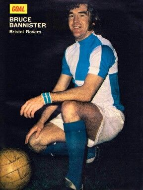 Bruce Bannister of Bristol Rovers in 1973.