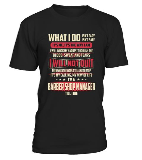 # Best Barber Shop Manager   What I Do front Shirt .  shirt Barber Shop Manager - What I Do-front Original Design. Tshirt Barber Shop Manager - What I Do-front is back . HOW TO ORDER:1. Select the style and color you want: 2. Click Reserve it now3. Select size and quantity4. Enter shipping and billing information5. Done! Simple as that!SEE OUR OTHERS Barber Shop Manager - What I Do-front HERETIPS: Buy 2 or more to save shipping cost!This is printable if you purchase only one piece. so dont…
