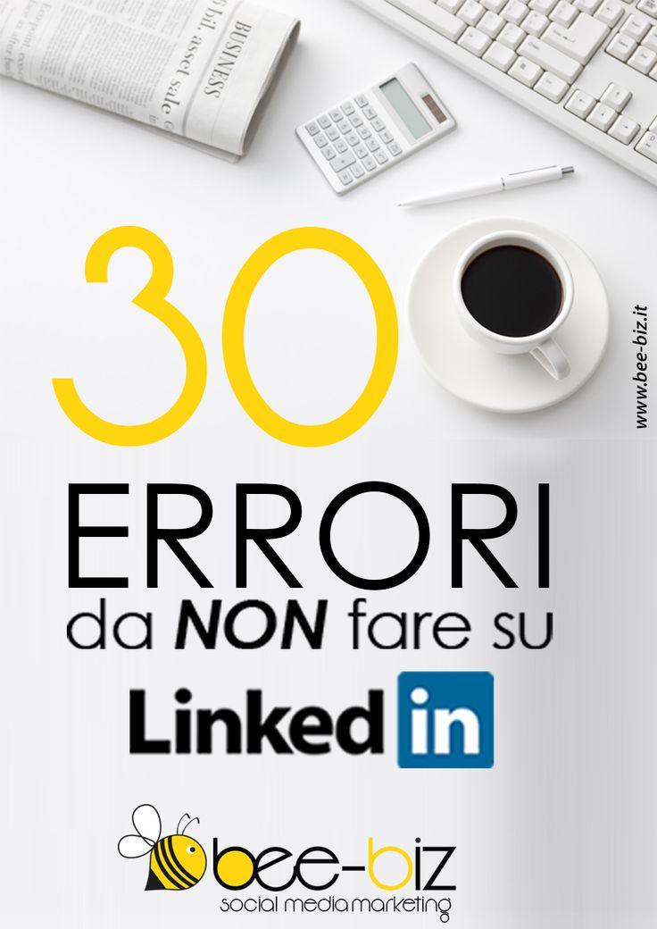 """Scarica in tre formati (PDF, ePub e Mobi) l'eBook gratis """"30 errori da non fare su LinkedIn"""" scritto per celebrare la nascita di bee-biz (www.bee-biz.it)"""