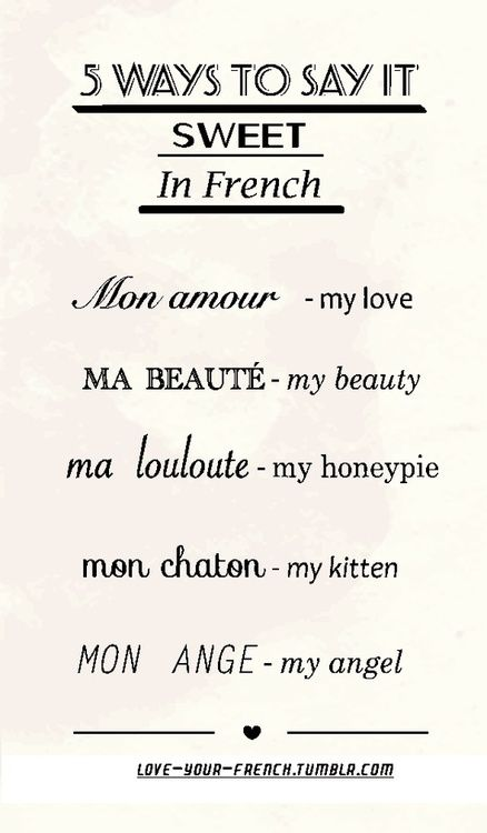 "Five ways to say it ~ 'Sweet' in French. Saw a t-shirt in Denver I want: TOUT VA BIEN. (Everything's going well...which to me, is just like, ""It's all good."")"