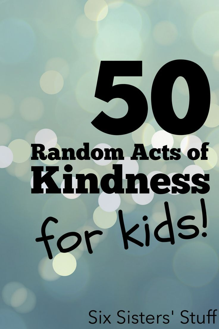 50 Random Acts of Kindness for Kids on http://SixSistersStuff.com - perfect for teaching your kids how to serve others through little things they can do everyday.