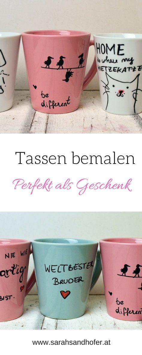 Tassen Bemalen Eine Einfache Geschenkidee Geschenke Pinterest