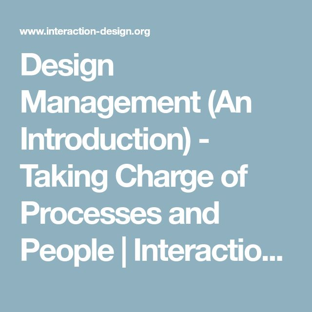Design Management (An Introduction) - Taking Charge of Processes and People | Interaction Design Foundation