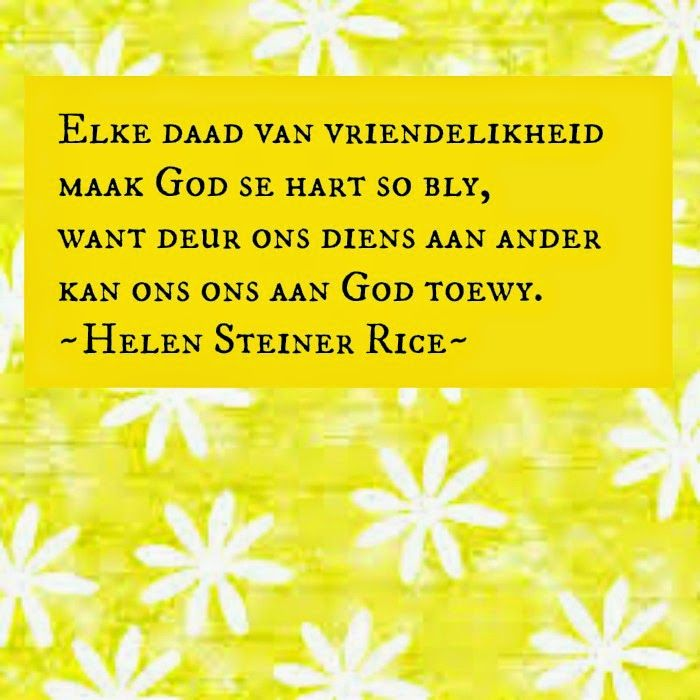 Afrikaanse Inspirerende Gedagtes & Wyshede: Helen Steiner Rice Inspirasies