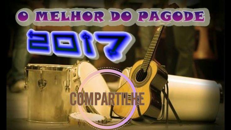 O MELHOR DO PAGODE 2017