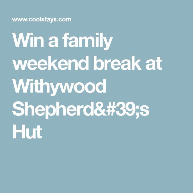 Win a family weekend break at Withywood Shepherd's Hut