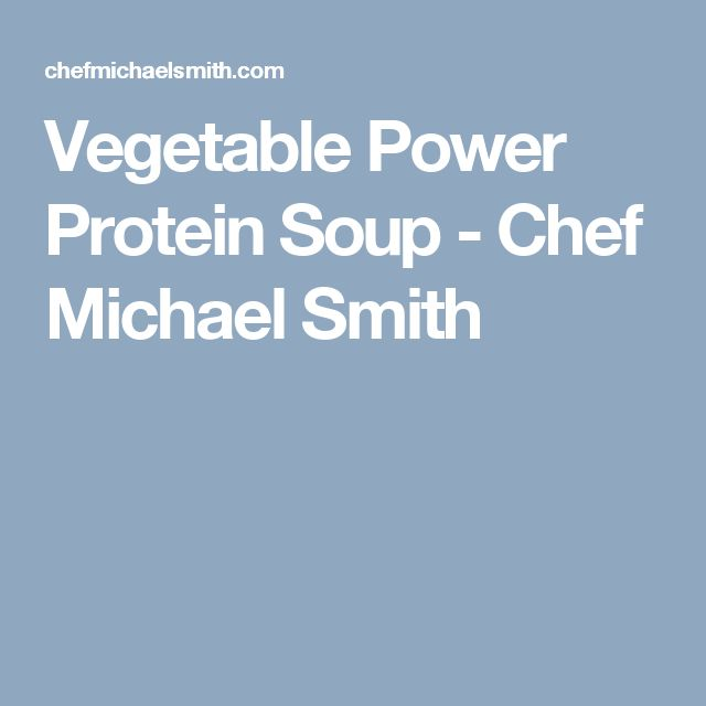 Vegetable Power Protein Soup - Chef Michael Smith