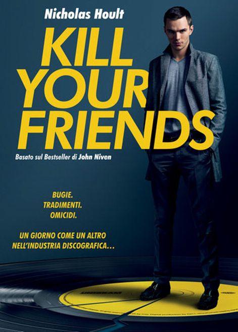 Uccidi i tuoi nemici - Kill Your Friends Regno Unito: 2015 Genere: Commedia Durata: 103' Regia: Owen Harris Con: Nicholas Hoult, James Corden, Rosan